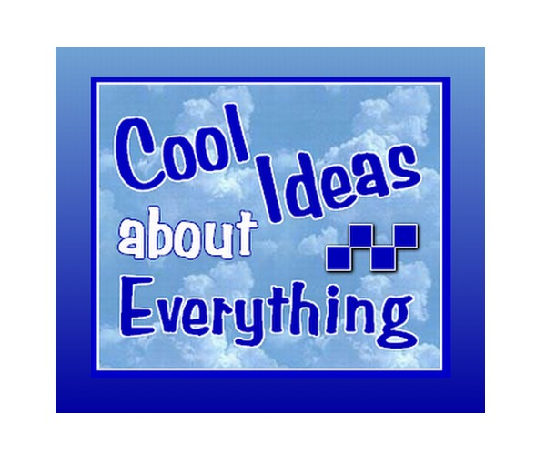 Cool Ideas About Everything